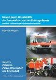 Gewalt gegen Einsatzkräfte der Feuerwehren und der Rettungsdienste