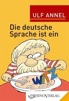 Die deutsche Sprache ist ein Witz - Annel, Ulf