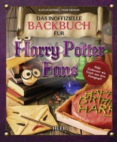 Das inoffizielle Backbuch für Harry Potter Fans - Grimm, Tom