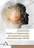 Verfahren zur Tätigkeitsanalyse und -gestaltung bei mentalen Arbeitsanforderungen (TAG-MA)