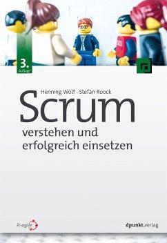 Scrum - verstehen und erfolgreich einsetzen - Wolf, Henning;Roock, Stefan