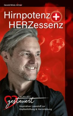 Hirnpotenz + HERZessenz - Mo-ART, Gerald Motz-Artner - HERZgesteuert by