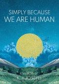 Simply Because We Are Human (eBook, ePUB)