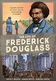 Life of Frederick Douglass: A Graphic Narrative of a Slave's Journey from Bondag