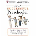 Your Successful Preschooler: Ten Skills Children Need to Become Confident and Socially Engaged