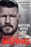 Quitters Never Win: My Life in Ufc -- The American Edition