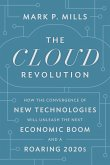 The Roaring 2020s: How the Cloud Will Unleash History's Biggest Economic Boom