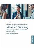 Evaluation der Qualifizierungsmaßnahme Kollegiale Fallberatung für die Führungskräfte eines öffentlichen Jugendhilfeträgers