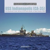 USS Indianapolis (Ca-35): From Presidential Cruiser, to Delivery of the Atomic Bombs, to Tragic Sinking​ In WWII