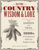 Old-Time Country Wisdom and Lore for Garden and Trail