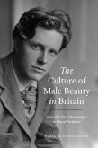 The Culture of Male Beauty in Britain: From the First Photographs to David Beckham