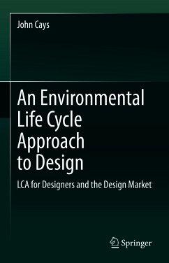 An Environmental Life Cycle Approach to Design (eBook, PDF) - Cays, John