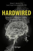 Hardwired: How Our Instincts to Be Healthy are Making Us Sick (eBook, PDF)