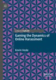 Gaming the Dynamics of Online Harassment (eBook, PDF)