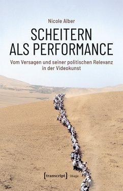 Scheitern als Performance (eBook, PDF) - Alber, Nicole