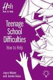 Teenage School Difficulties: How to Help