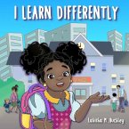 I Learn Differently: Teaching children to embrace the way that they learn