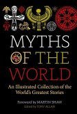 Myths of the World: An Illustrated Treasury of the World's Greatest Stories