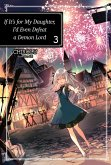 If It's for My Daughter, I'd Even Defeat a Demon Lord: Volume 3 (eBook, ePUB)