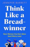 Think Like a Breadwinner (eBook, ePUB)