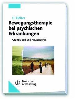 Bewegungstherapie bei psychischen Erkrankungen - Hölter, Gerd