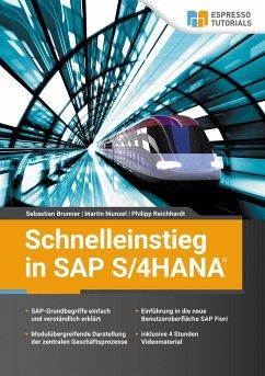 Schnelleinstieg in SAP S/4HANA - Brunner, Sebastian;Reichhardt, Philipp;Munzel, Martin