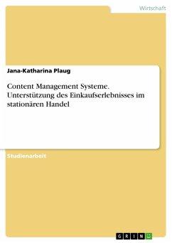 Content Management Systeme. Unterstützung des Einkaufserlebnisses im stationären Handel (eBook, PDF)