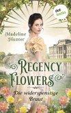 Regency Flowers - Die widerspenstige Braut: Rarest Bloom 2 (eBook, ePUB)