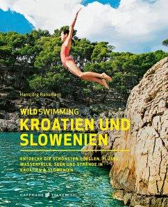 Wild Swimming Kroatien und Slowenien - Ransmayr, Hansjörg