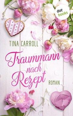 Traummann nach Rezept (eBook, ePUB) - Carroll, Tina