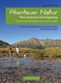 Abenteuer Natur Tirol: Innsbruck und Umgebung