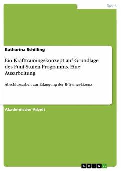 Ein Krafttrainingskonzept auf Grundlage des Fünf-Stufen-Programms. Eine Ausarbeitung (eBook, PDF)