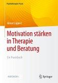 Motivation stärken in Therapie und Beratung