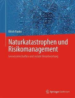 Naturkatastrophen und Risikomanagement - Ranke, Ulrich