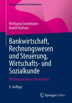 Bankwirtschaft, Rechnungswesen und Steuerung, Wirtschafts- und Sozialkunde - Grundmann, Wolfgang;Rathner, Rudolf