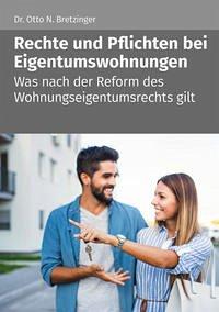 Rechte und Pflichten bei Eigentumswohnungen - Bretzinger, Otto N.