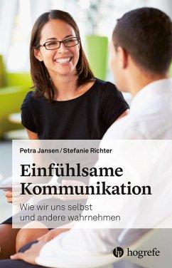 Einfühlsame Kommunikation (eBook, PDF) - Jansen, Petra; Richter, Stefanie