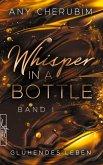 Whisper In A Bottle - Glühendes Leben