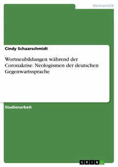 Wortneubildungen während der Coronakrise. Neologismen der deutschen Gegenwartssprache (eBook, PDF)