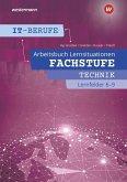IT-Berufe. Fachstufe Lernfelder 6 - 9: Arbeitsbuch