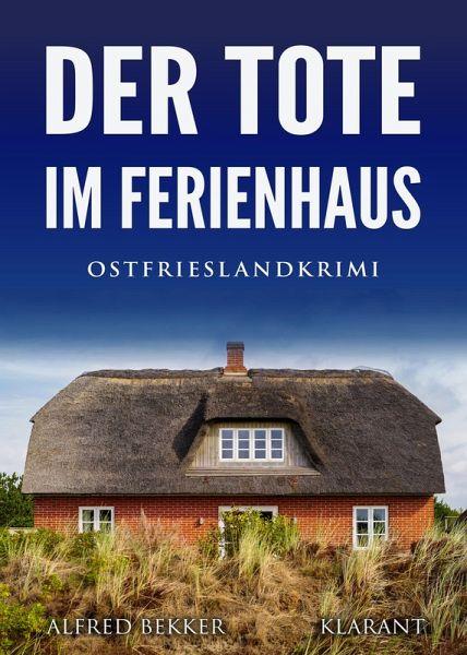 Der Tote im Ferienhaus. Ostfrieslandkrimi (eBook, ePUB)
