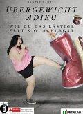 Übergewicht Adieu (eBook, ePUB)