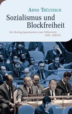 Sozialismus und Blockfreiheit (eBook, PDF) - Trültzsch, Arno