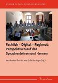 Fachlich - Digital - Regional: Perspektiven auf das Sprachenlehren und -lernen (eBook, PDF)