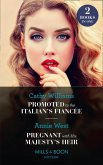 Promoted To The Italian's Fiancée / Pregnant With His Majesty's Heir: Promoted to the Italian's Fiancée (Secrets of the Stowe Family) / Pregnant with His Majesty's Heir (Secrets of the Stowe Family) (Mills & Boon Modern) (eBook, ePUB)
