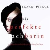 Die Perfekte Nachbarin (Ein spannender Psychothriller mit Jessie Hunt – Band Neun) (MP3-Download)