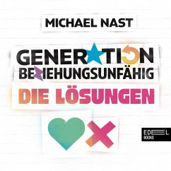 Generation Beziehungsunfähig. Die Lösungen (MP3-Download) - Nast, Michael
