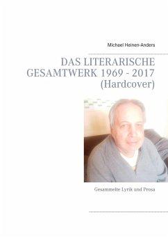 Das literarische Gesamtwerk 1969 - 2017 (Hardcover)