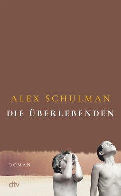 Die Überlebenden - Schulman, Alex
