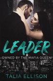 Leader (Owned by the Mafia Queen, #4) (eBook, ePUB)